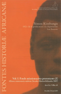 Simon Kimbangu. 1921 :  de la prédication à la déportation. Les Sources.