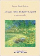 Les deux tables de Matre Gaspard  et autres nouvelles