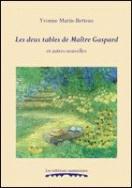 Les deux tables de Maïtre Gaspard  et autres nouvelles