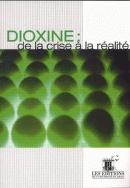 Dioxine : de la crise à la réalité