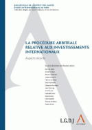 La procédure arbitrale relative aux investissements internationaux