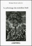 Le pèlerinage du moinillon Noël