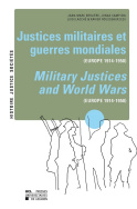 Justices militaires et guerres mondiales (Europe 1914-1950) / Military Justices and World Wars (Europe 1914-1950)