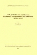 Ports, Port Cities and Coastal Zones: Development, Interdependance and Competition in East Africa