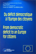 Du Déficit démocratique à l''Europe des citoyens - From democratic deficit to an Europe for citizens