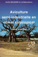 Aviculture semi-industrielle en climat subtropical. Guide pratique