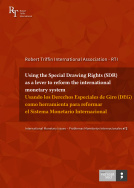 Using the Special Drawing Rights (SDR) as a lever to reform the international monetary system / Usando los derechos especiales de giro (DEG) como herramienta para reformar el sistema monetario internacional