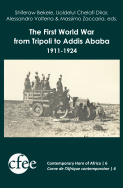 THE FIRST WORLD WAR FROM TRIPOLI TO ADDIS ABABA (1911-1924)