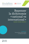 Émulations n °26 : Repenser la dichotomie « national vs international »
